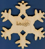 Laugh Inspirational Snowflake